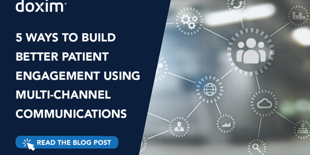 5 ways to build better patient engagement using multi channel communications