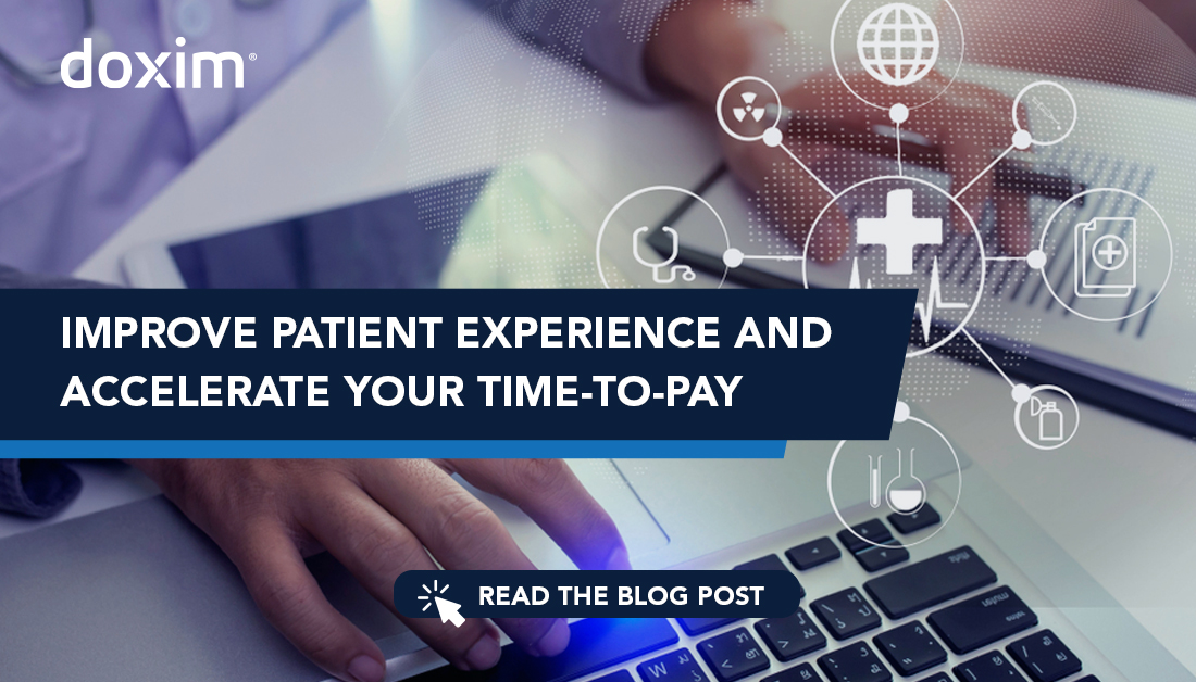 Improve patient experience and accelerate your time to pay